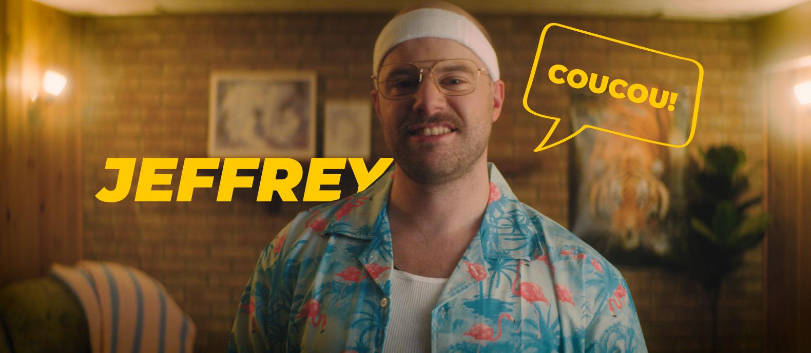 Coucou, Jeffrey, c'est moi